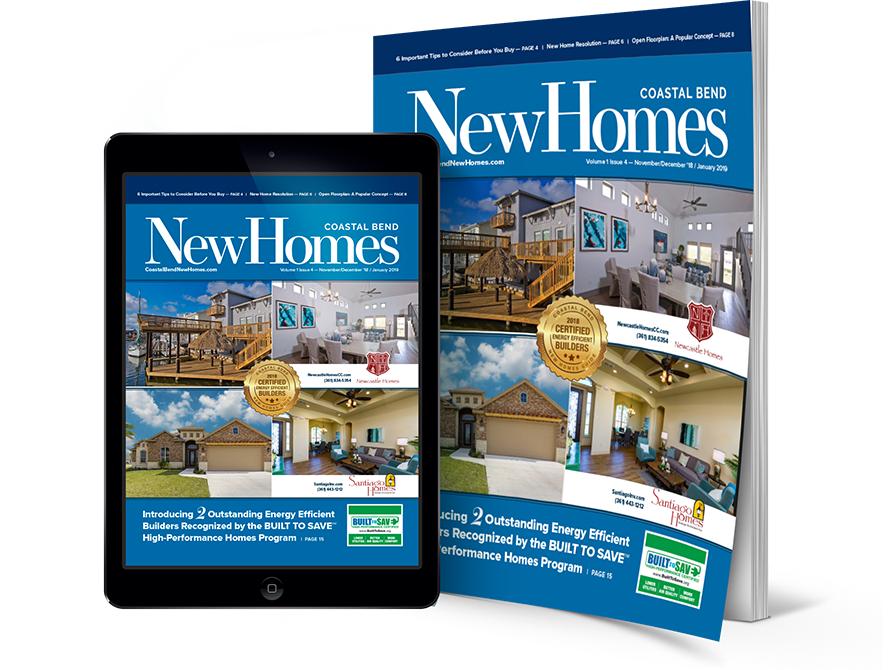 Coastal Bend New Homes Guide, 1v4, 2018 leading energy efficient builders, LEEB, newcastle, santiago homes, coastal bend, corpus christi, builder, communities, subdivision, built to save, padre island, newcastle homes, john pope, jose vielma